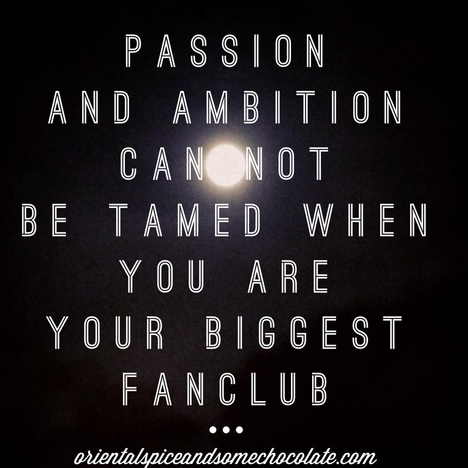 passion and ambition motivational quote by Oriental Spice and some Chocolate