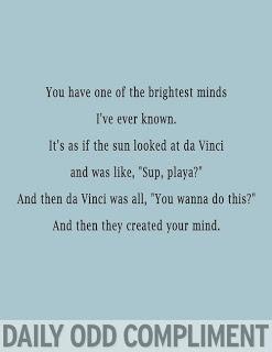 Da Vinci sun daily odd compliment