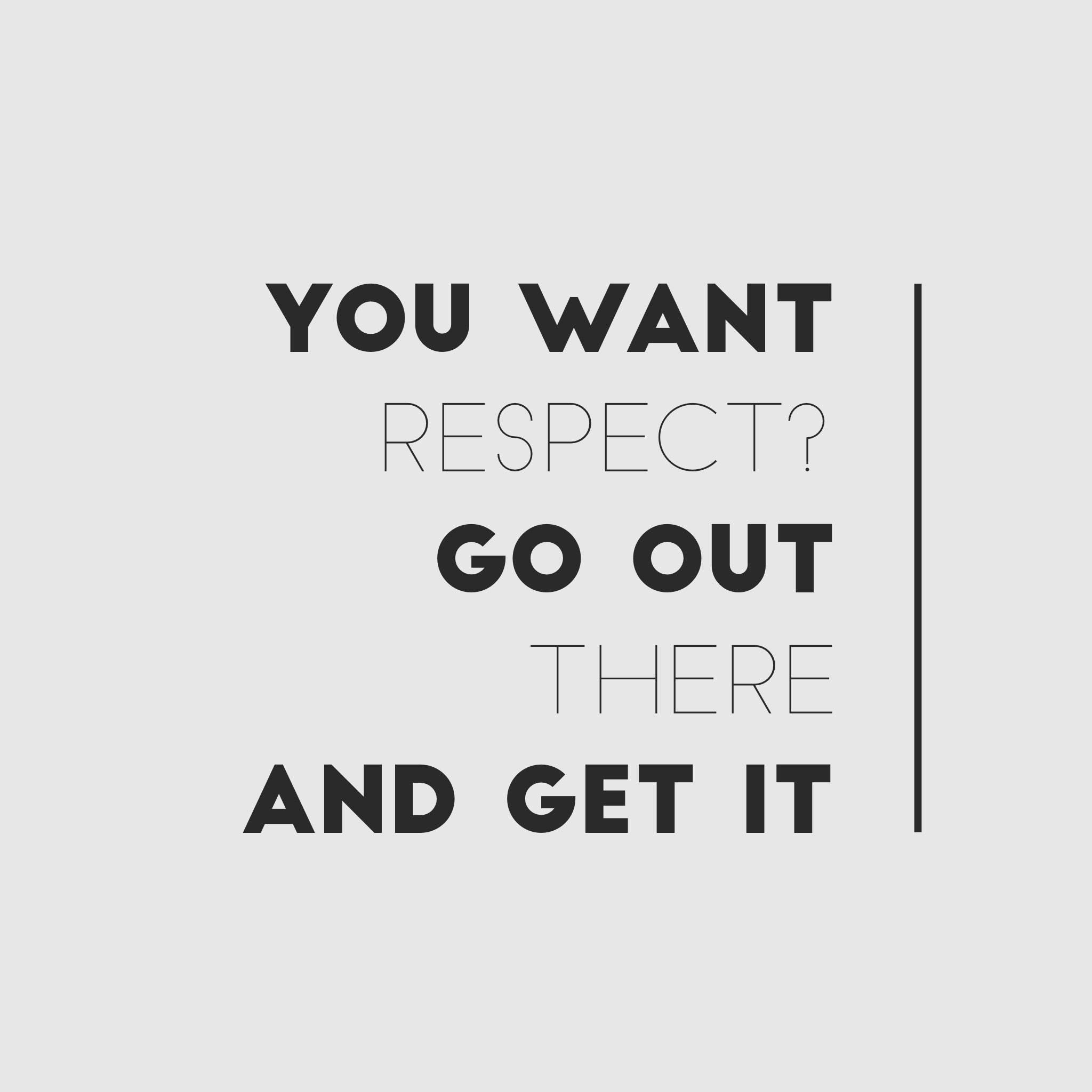Respect go out there and get it quote Don Draper_Mad Men
