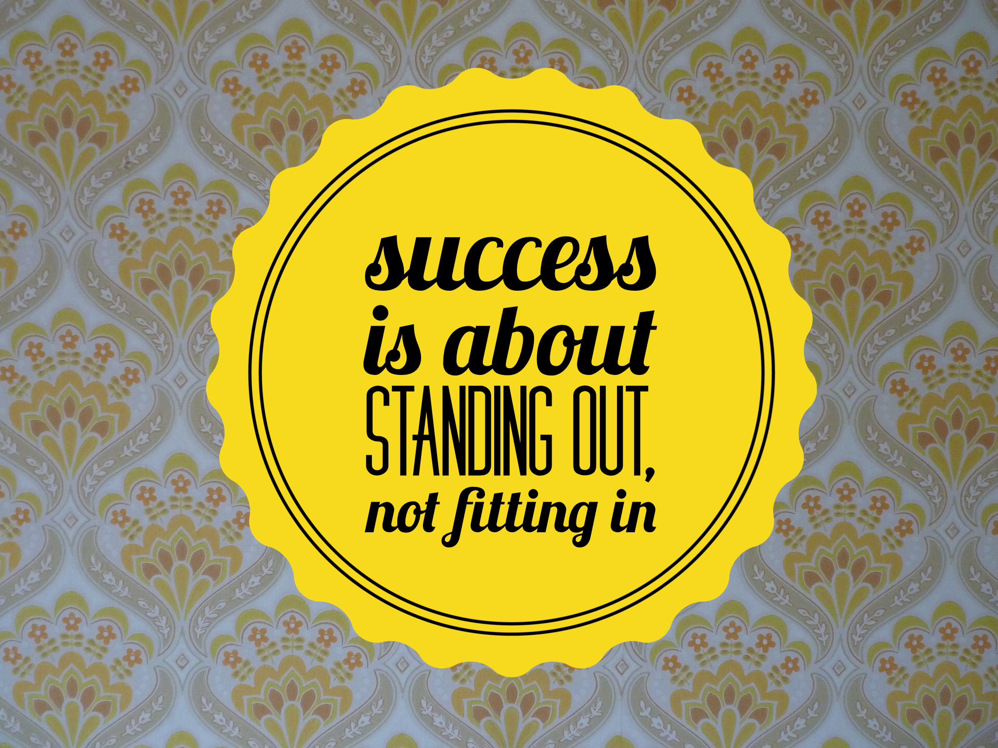 Success is about standing out Don Draper Mad Men