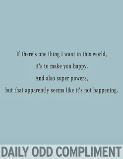 Happy super powers daily odd compliment